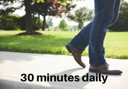 walk 30 minutes every day